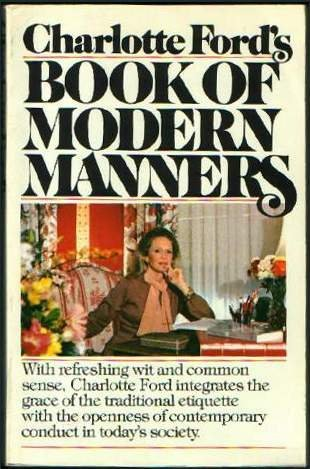 Charlotte Ford's Book of Modern Manners: ford, Charlotte