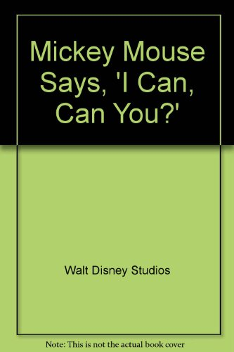 "Mickey Mouse Says: ""I Can, Can You?"": Walt Disney Productions"