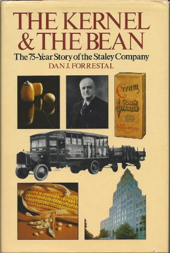 The Kernel and the Bean: The 75-Year Story of the Staley Company
