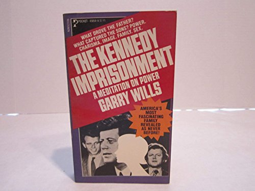 The Kennedy Imprisonment a Meditation on Power: Wills, Garry