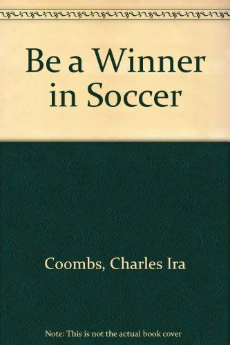 9780671459178: Be a Winner in Soccer