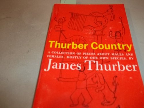 9780671459307: Thurber Country: A Collection of Pieces About Males and Females, Mainly of Our Species