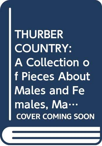 THURBER COUNTRY: A Collection of Pieces About: James thurber