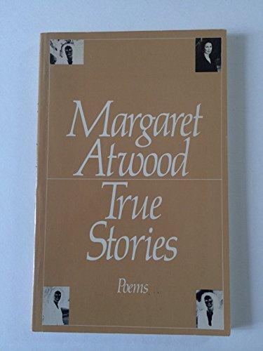 True Stories: Atwood, Margaret Eleanor