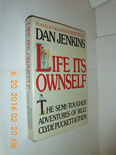Life Its Ownself: The Semi-Tougher Adventures of Billy Clyde Puckett and Them: Jenkins, Dan