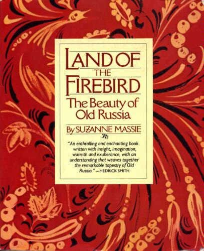 Land of the Firebird: The Beauty of Old Russia: Suzanne Massie