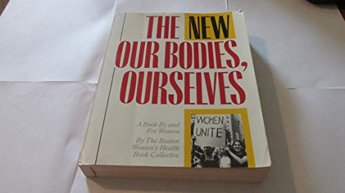 New Our Bodies, Ourselves: A Book by and for Women: Boston Women's Health Book Collective