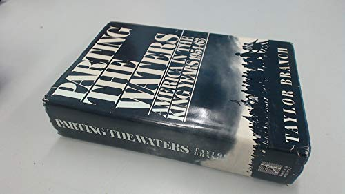Parting the Waters: America in the King Years 1954-63: Taylor Branch