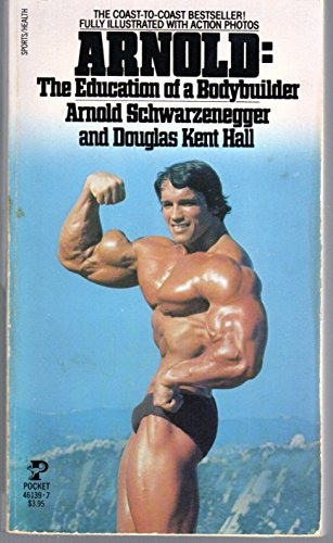 9780671461393: Title: Arnold The Education of a Bodybuilder