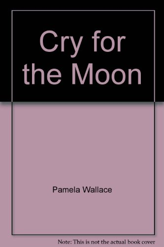 Cry for the Moon (Silhouette Intimate Moments, 48): Wallace, Pamela