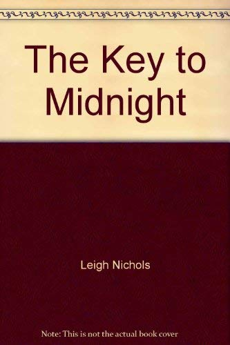 The Key to Midnight: Nichols, Leigh (Dean