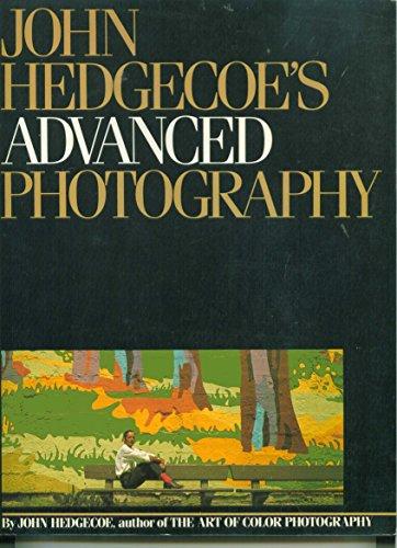 9780671462406: John Hedgecoe's Advanced photography