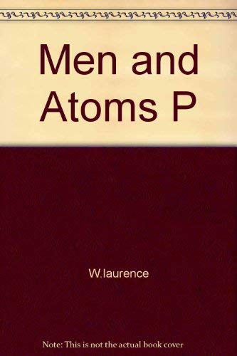 Men and Atoms : The Discovery, the: William Laurence