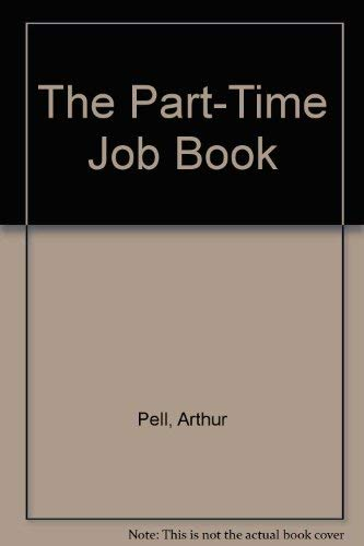 The Part-Time Job Book: Arthur Pell