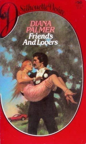 9780671462956: Friends and Lovers (Silhouette Desire # 50)