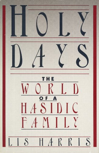 9780671462963: Holy Days: The World of a Hasidic Family