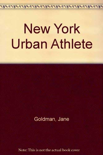 New York Urban Athlete: Goldman, Jane; Kennedy, Laetitia