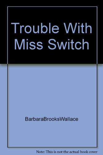9780671463946: The Trouble With Miss Switch