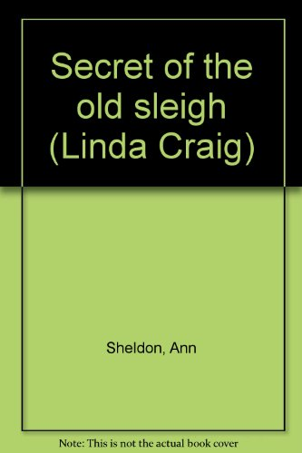 9780671464608: Secret of the old sleigh (Linda Craig)