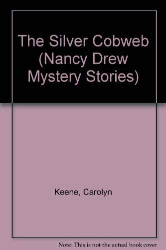9780671464646: The Silver Cobweb (Nancy Drew Mystery Stories)