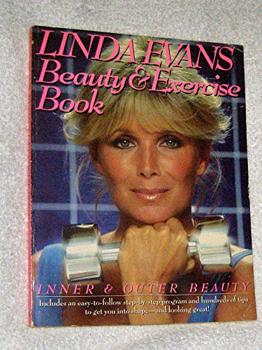 9780671464981: Linda Evans beauty and exercise book: Inner and outer beauty