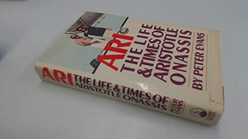 9780671465087: Ari: The Life and Times of Aristotle Socrates Onassis