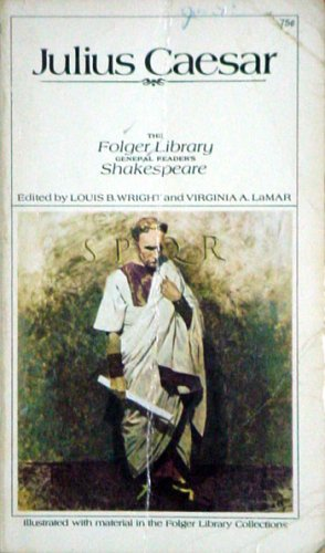 The Tragedy of Julius Caesar (The Folger: Editor-Louis B. Wright