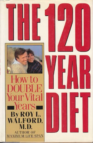 9780671466770: The 120 Year Diet: How to Double Your Vital Years