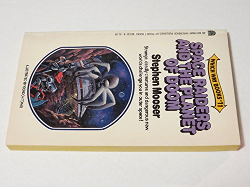 Space Raiders and the Planet of Doom (0671467328) by Stephen Mooser