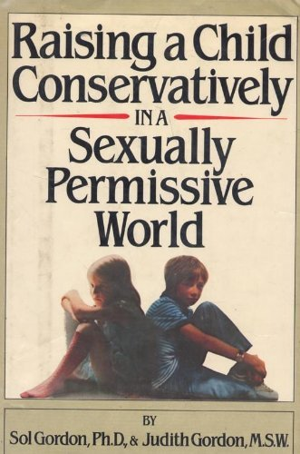 9780671467487: Raising a Child Conservatively in a Sexually Permissive World