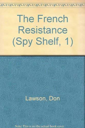 The French Resistance (Spy Shelf, 1): Lawson, Don