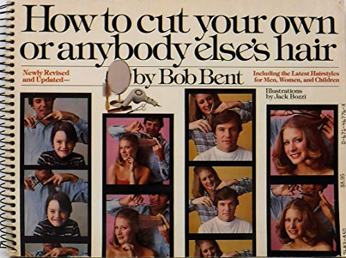 9780671467760: How to Cut Your Own or Anybody Else's Hair, Including the Latest Hairstyles for Men, Women, and Children