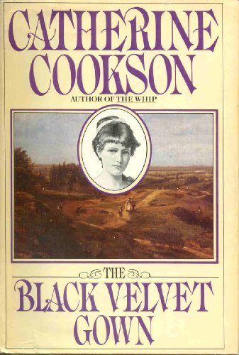 The Black Velvet Gown: Catherine Cookson