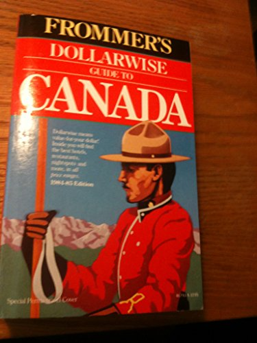 Frommer's Dollarwise Guide to Canada 1984-85 ed.: Godwin, Brosnahan and Wood