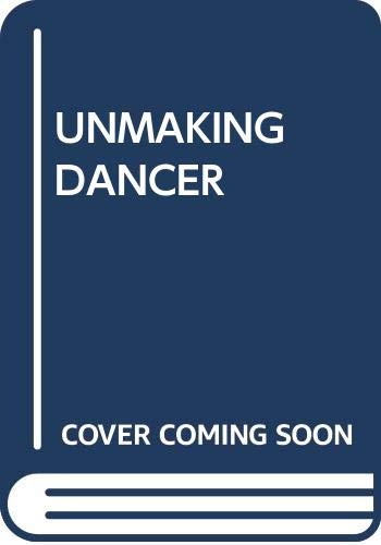 9780671468170: The Unmaking of a Dancer: An Unconventional Life