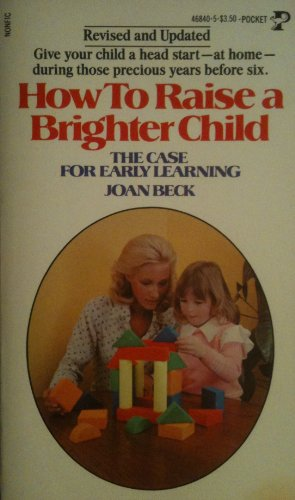 9780671468408: How to Raise a Brighter Child - The Case for Early Learning