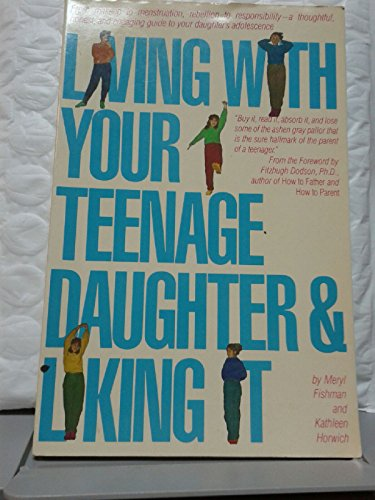9780671468804: Living With Your Teenage Daughter and Liking It!: A Situation-By- Situation Guide to Enjoying Your Daughter's Adolescence