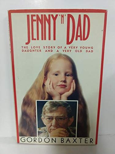 9780671469542: Jenny N' Dad: The Love Story of a Very Young Daughter and a Very Old Dad