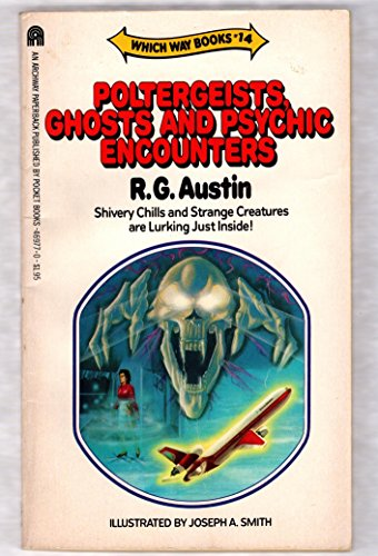Poltergeists Ghosts and Psychic Encounters (Which Way Books #14): R. G. Austin