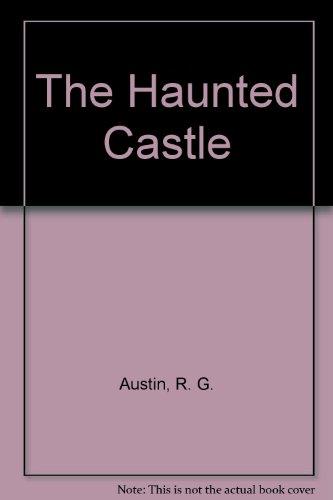 The Haunted Castle: Austin, R. G.