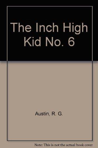 The Inch High Kid No. 6: Austin, R. G.