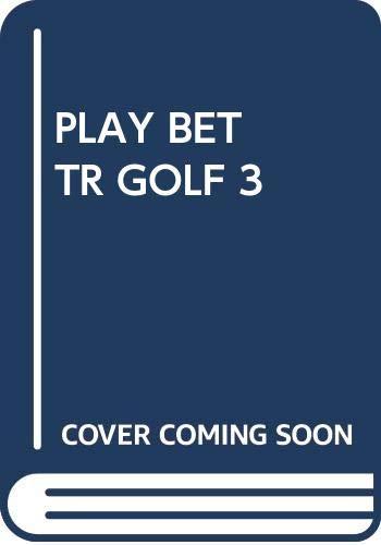 9780671470081: Play Better Golf 3