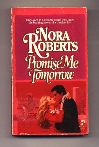 Promise Me Tomorrow: Roberts, Nora ( J. D. Robb)