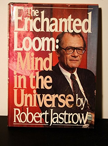 9780671470685: The Enchanted Loom: Mind in the Universe (A Touchstone book)