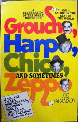 9780671470722: Groucho, Harpo, Chico and Sometimes Zeppo: A History of the Marx Brothers and a Satire on the Rest of the World (A Touchstone book)