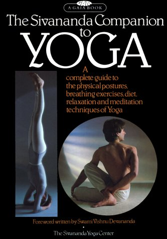 9780671470883: The Sivananda Companion to Yoga: A Complete Guide to the Physical Postures, Breathing Exercises, Diet, Relaxation and Meditation Techniques of Yoga