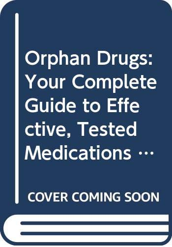 Orphan Drugs : Your Complete Guide to: Anderson, Kenneth