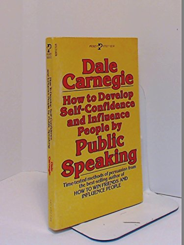 How to Develop Self-Confidence and Influence People by Public Speaking (9780671472122) by Dale Carnegie