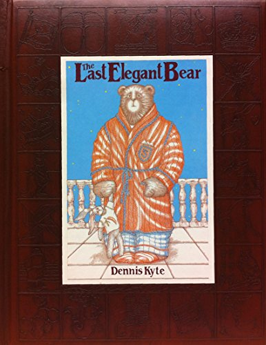THE LAST ELEGANT BEAR The Life and Times of Abiner Smoothie, a Last Elegant Bear Book: Kyle, Dennis