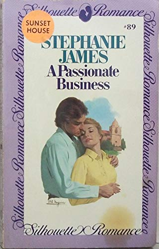 9780671474447: A Passionate Business (Silhouette Romance, 89)